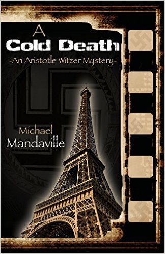 "Novel:  ""A Cold Death: An Aristotle Witzer Mystery"""