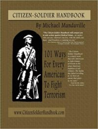 Citizen Soldier Handbook–101 Ways Every American To Fight Terrorism